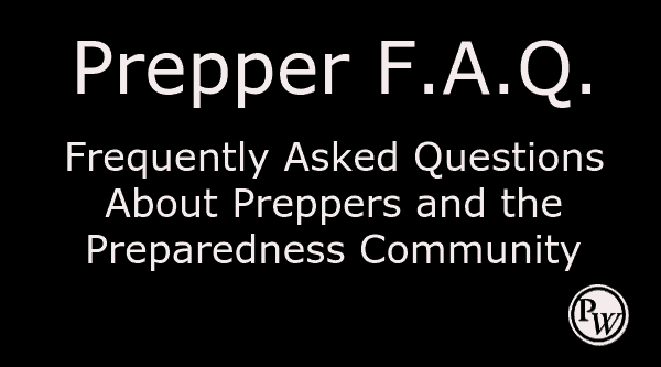 Preppers Frequently Asked Questions