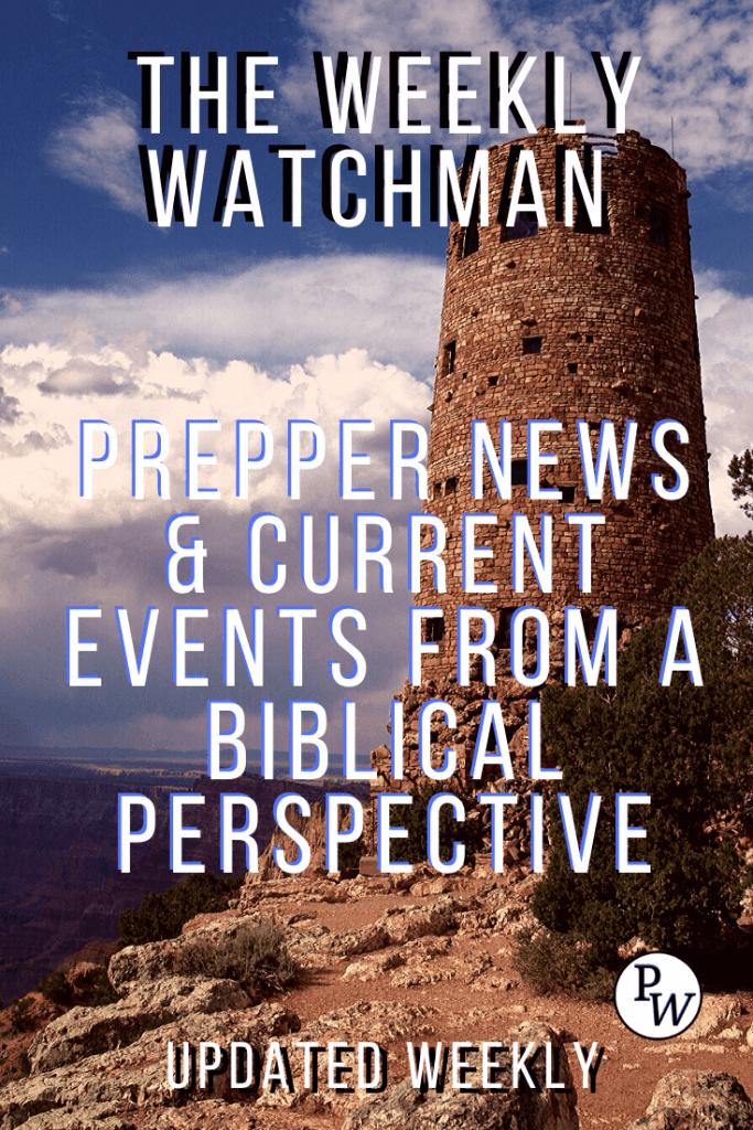 Weekly Watchman - Prepper News