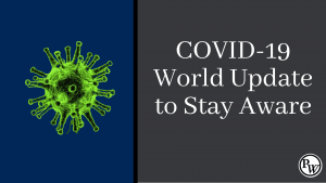 COVID-19 World Update to Stay Aware