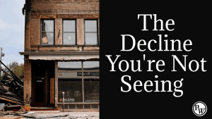 The Decline You're Not Seeing In Your Neighborhood Collapse
